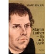 Krauklis, Martin : Martin Luther - liv och verk