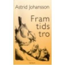 Johansson, Astrid : Framtidstro