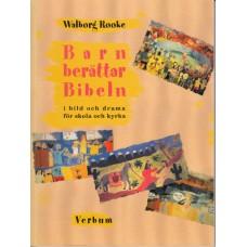 Wahlborg, Rooke: Barn berättar Bibeln