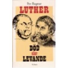Ragnar, Per : Luther - död eller levande