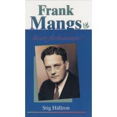 Hällzon, Stig : Frank Mangs - livets förkunnare