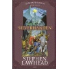 Lawhead, Stephen : Silverhanden (Albiontrilogin #2)
