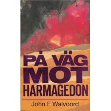 Walvoord, John F.: På väg mot Harmagedon