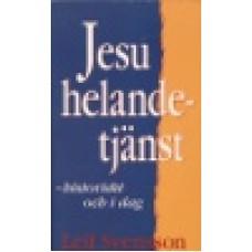 Svensson, Leif : Jesu helandetjänst - historiskt och i dag