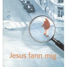 Eriksson, Reidar : Jesus fann mig