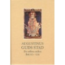 Augustinus : Guds stad (Bok IXX-XXII)