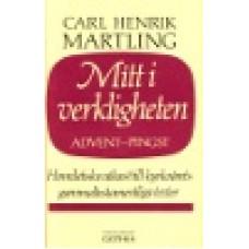 Martling, Carl Henrik : Mitt i verkligheten 3 - Advent till pingst