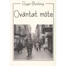 Blomberg, Roger : Oväntat möte
