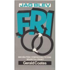 Coates, Gerald : Jag blev fri
