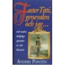 Pontén, Anders : Faster Titti,generalen och jag