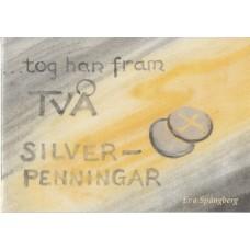 Spångberg, Eva : Tog han fram två silverpenningar