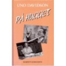 Davidsson, Uno : På hugget