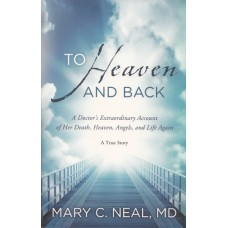 Neal, Mary C: To heaven and back