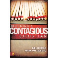 Hybels & Mittelberg: Becoming a contagious christian