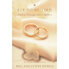 Hybels, Bill & Lynn: Fit to be tied
