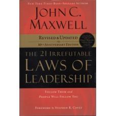 Maxwell, John C: The 21 irrefutable laws of leadership