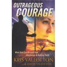 Vallotton, Kris & Vallotton, Jason: Outrageous courage