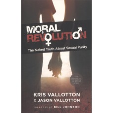 Vallotton, Kris & Vallotton, Jason: Moral revolution