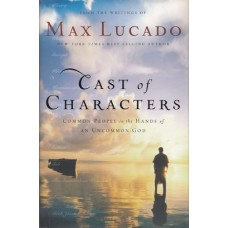 Lucado, Max: Cast of characters
