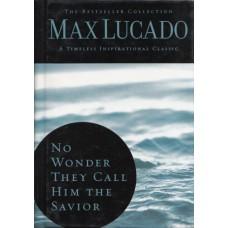Lucado, Max: No wonder they call him the savior