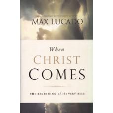 Lucado, Max: When Christ comes