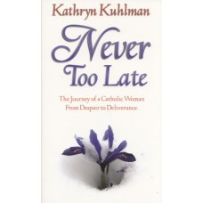 Kuhlman, Kathryn: Never too late