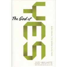 Wilhite, Jud: The God of yes