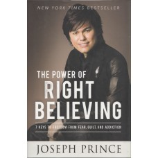 Prince, Joseph: The power of right believing