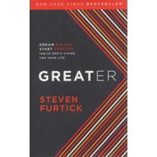 Furtick, Steven: Greater