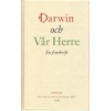 Klein, Helle & Edman, Stefan (red) : Darwin och vår Herre: en festskrift