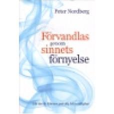 Nordberg, Peter : Förvandlas genom sinnets förnyelse