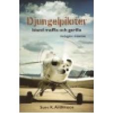 Andersson, Sune K. : Djungelpiloter - bland maffia och gerilla