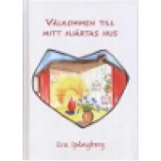 Spångberg, Eva : Välkommen till mitt hjärtas hus