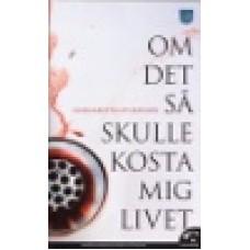 Sturesson, Margaretha : Om det så skulle kosta mig livet