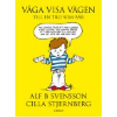 Svensson, Alf B & Stjernberg, Cilla : Våga visa vägen