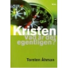 Åhman, Torsten : Kristen - vad är det egentligen?
