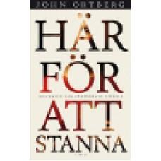 Ortberg, John : Här för att stanna
