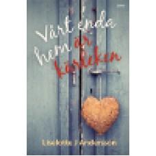 Andersson, Liselotte J.  (fd Johansson) : Vårt enda hem är kärleken