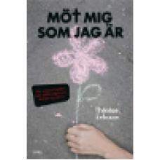 Eriksson, Therese : Möt mig som jag är