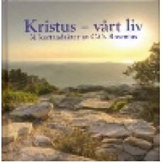 Rosenius, C.O. : Kristus - vårt liv