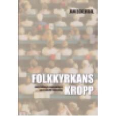 Eckerdal, Jan : Folkkyrkans kropp