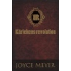 Meyer, Joyce : Kärlekens revolution