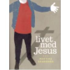 Sennehed, Mattias : Livet med Jesus