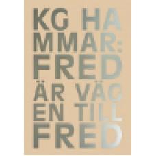 Hammar, K.G. : Fred är vägen till fred