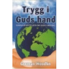 Woodfin, Gorman : Trygg i Guds hand - sanna berättelser om Guds omsorg