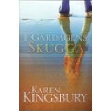 Kingsbury, Karen : I gårdagens skugga