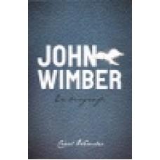 Wimber, Carol : John Wimber - en biografi