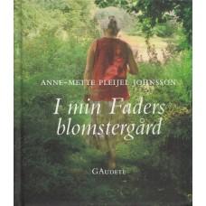 Pleijel Johnsson, Anne-Mette: I min faders blomstergård