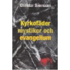 Svensson, Christer : Kyrkofäder mystiker och evangelium