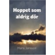 Jansson, Hans : Hoppet som aldrig dör